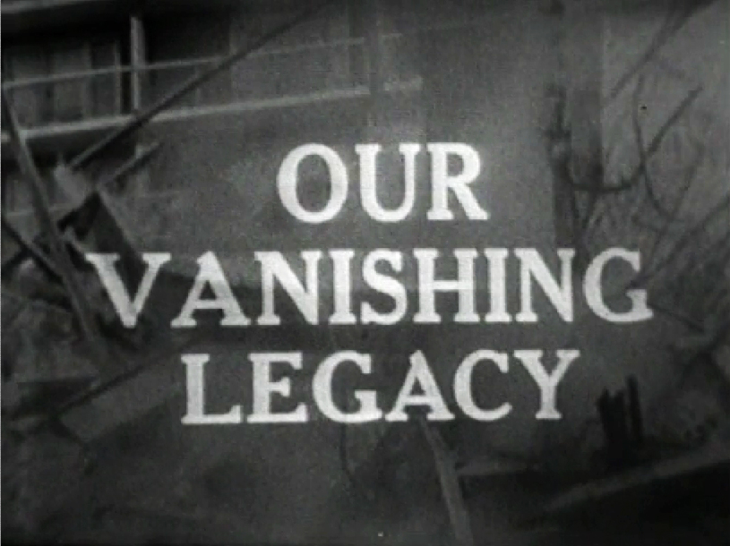 Our Vanishing Legacy: A Screening
