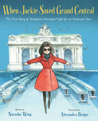"Book Review of ""When Jackie Saved Grand Central: The True Story of Jacqueline Kennedy's Fight for an American Icon"""